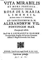 Vita mirabilis et mors pretiosa venerabilis sororis Rosæ de s. Maria Limensis