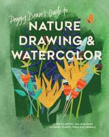 Peggy Dean s Guide to Nature Drawing and Watercolor PDF