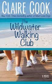The Wildwater Walking Club: Book 1 of The Wildwater Walking Club series