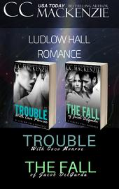 Ludlow Hall Romances:4&5: The Trouble With Coco Monroe and The Fall of Jacob Del Garda