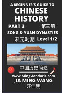 A Beginner's Guide to Chinese History (Part 3) - The Song and Yuan Dynasties