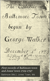 First Records of Baltimore Town and Jones' Town 1729-1797