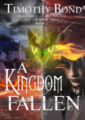 A Kingdom Fallen: An Epic Fantasy