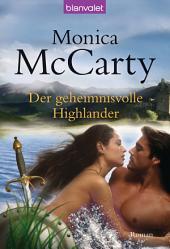 Der geheimnisvolle Highlander: Roman