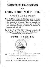 Nouvelle traduction de l'histoiren Joseph, faite sur le Grec avec des notes critiques et historiques etc. par Gillet: Volume1