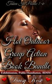 "Hot Outdoor Group Action Book Bundle: Books 1 - 6 of ""Taken In Public"""