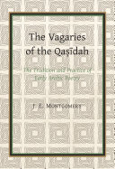 The Vagaries of the Qasidah by J  E  Montgomery