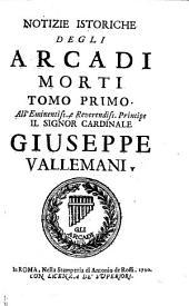 Notizie istoriche degli Arcadi morti (pubblicate da Gio. Maria Crescimbeni)