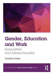 Gender, Education and Work: Inequalities and Intersectionality