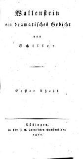 Wallenstein: ein dramatisches Gedicht. Wallensteins Lager. Die Piccolomini. 1