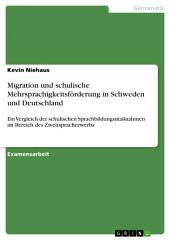 Migration und schulische Mehrsprachigkeitsförderung in Schweden und Deutschland: Ein Vergleich der schulischen Sprachbildungsmaßnahmen im Bereich des Zweitspracherwerbs
