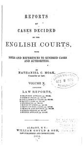 Reports of Cases Decided by the English Courts [1870-1883]: With Notes and References to Kindred Cases and Authorities, Volume 10