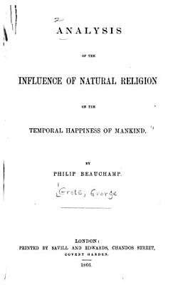Analysis of the Influence of Natural Religion on the Temporal Happiness of Mankind PDF