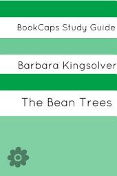 Study Guide: The Bean Trees (a BookCaps Study Guide)