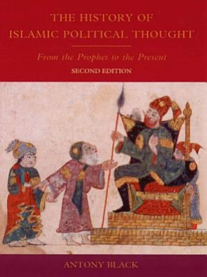 History of Islamic Political Thought  From the Prophet to the Present
