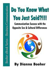 Do You Know What You Just Said?!!!: Communication Success with the Opposite Sex and Cultural Differences
