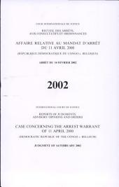 Case Concerning the Arrest Warrant of 11 April 2000 (Democratic Republic of the Congo V. Belgium); Judgment of 14 February 2002
