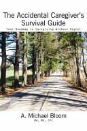 The Accidental Caregiver s Survival Guide PDF