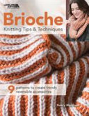 BRIOCHE KNITTING TIPS & TECHNIQUES