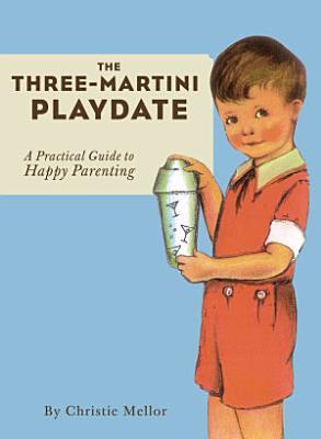 The Three Martini Playdate