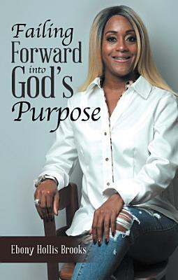 Failing Forward into God   s Purpose