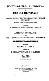 Encyclopædia americana: a popular dictionary of arts, sciences, literature, history, politics, and biography, brought down to the present time, Volume 13