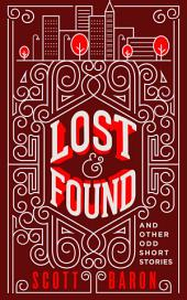 Lost & Found: And other odd short stories