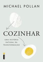 Cozinhar: Uma história natural da transformação