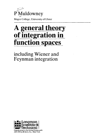 General theory of integration in function spaces  including Wiener and Feynman integration
