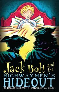 Jack Bolt and the Highwaymen s Hideout PDF