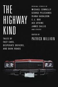 The Highway Kind  Tales of Fast Cars  Desperate Drivers  and Dark Roads Book