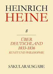 Über Deutschland 1833-1836. Aufsätze über Kunst und Philosophie