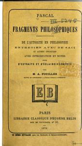 Fragments philosophiques: De l'autorité en philosophie, Entretien avec de Saci, et autres opuscules avec introduction et notes