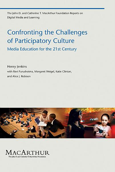 Download Confronting the Challenges of Participatory Culture Book