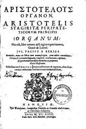 Aristotelus Organon: Additi sunt tres Indices ...