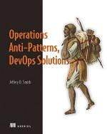 Operations Anti-Patterns, DevOps Solutions