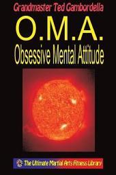 O.m.a. Obsessive Mental Attitude: The Ultimate Mental Attitude