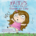 Download Faith s I Didn t Do It  Hiccum ups Day Book