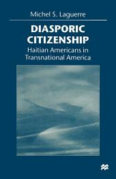 Diasporic Citizenship: Haitian Americans in Transnational America