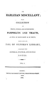 The Harleian Miscellany:: A Collection of Scarce, Curious, and Entertaining Pamphlets and Tracts, as Well in Manuscript as in Print, Volume 1
