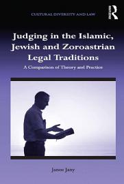 Judging in the Islamic  Jewish and Zoroastrian Legal Traditions PDF