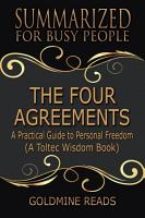 THE FOUR AGREEMENTS   Summarized for Busy People PDF