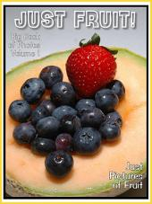 Just Fruits! vol. 1: Big Book of Photographs & Fruit Pictures