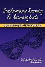 Transformational Journaling for Recovering Souls: 15 Guided Techniques to Recreate Your Life