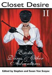 Closet Desire II: Erotic Dares and Other Adventures