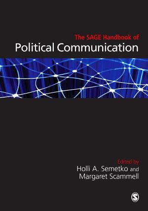 The SAGE Handbook of Political Communication PDF
