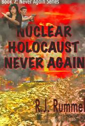Nuclear Holocaust: Never Again