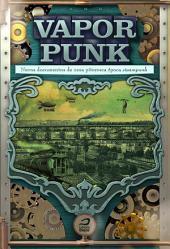 Vaporpunk: novos documentos de uma pitoresca época steampunk