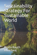 Sustainability Strategy For Sustainable World PDF