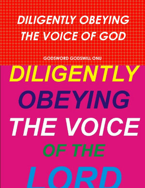 DILIGENTLY OBEYING THE VOICE OF GOD PDF